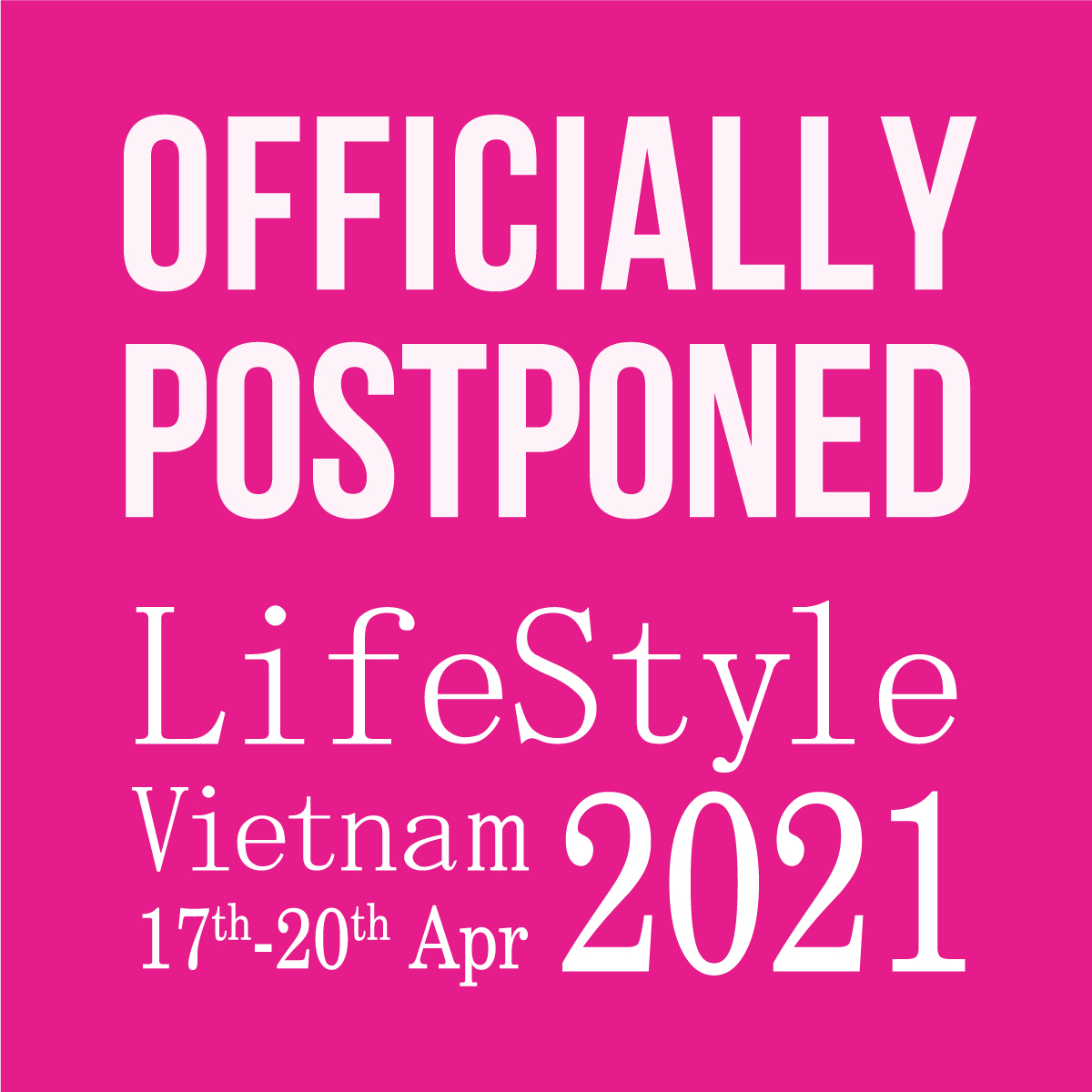 OFFICIAL ANNOUNCEMENT - Rescheduling of Lifestyle Vietnam 2020